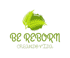 BE REBORN